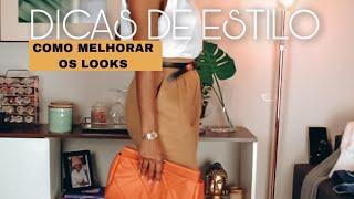 Dicas para melhorar o look | Michele Passa