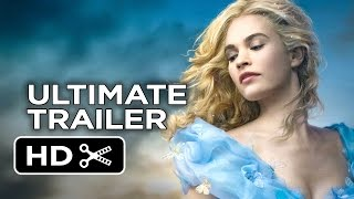 Cinderella Ultimate Princess Trailer (2015) - Lily James, Cate Blanchett Movie HD