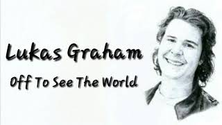 Lukas Graham Off To See The World Lyric Video