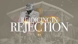 Rejoicing In Rejection - Bishop T.D. Jakes [December 22, 2019]