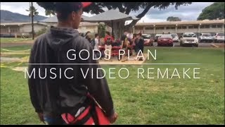 Gods Plan Music Video Remake || from 2017 || Waialua High School