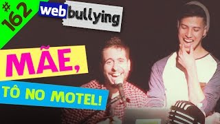 WEBBULLYING #162 - MÃE, TÔ NO MOTEL! (Curitiba Comedy Club)