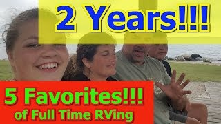 Five Favorites of full time rv living in a travel trailer | Two Year Nomadiversary!!! |  07/13/19