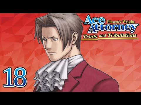 THE SUBSTITUTE - Let's Play - Phoenix Wright: Trials and Tribulations - 18 - Playthrough