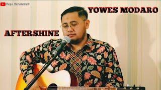 YOWES MODARO - AFTERSHINE (Cover Bayu Kurniawan)