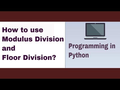 PYTHON TUTORIAL: MODULUS DIVISION AND FLOOR DIVISION IN PYTHON PROGRAMMING thumbnail