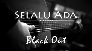 Selalu Ada - Black Out ( Acoustic Karaoke )