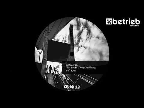 Egomorph - Dry Faces (Betrieb Records) - BET175