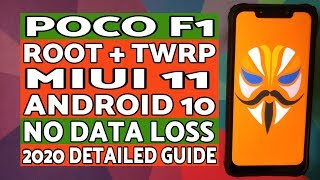 Poco F1 | Root & TWRP MIUI 11 Android 10 | Detailed 2020 Tutorial | NO Data Loss
