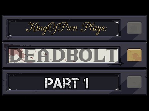 Let's Play: Deadbolt! Part 1: Death to the Undead! Mp3