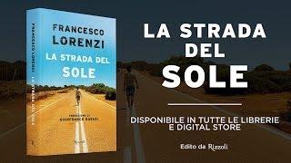 Francesco Lorenzi - La Strada del Sole - presentazione al salone del libro di Torino