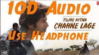 tujhe-kitna-chahne-lage-hum-10d-song-arijit-singh-songs-shahid-kapoor