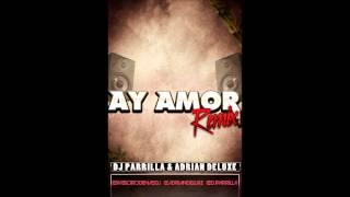 Juan Alcaraz  Sergio Requena - Ay Amor (Adrian Deluxe & Dj Parrilla Remix)