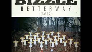 Bizzle - Better Way Pt. 2