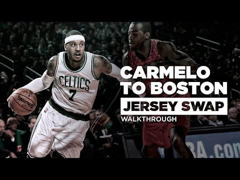 How to Jersey Swap: Carmelo Anthony to Boston Celtics Tutorial