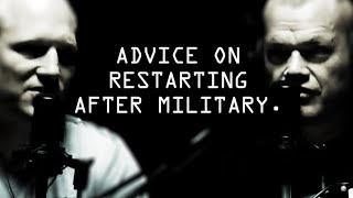 Advice on Restarting Your Life After the Military - Jocko Willink & Leif Babin
