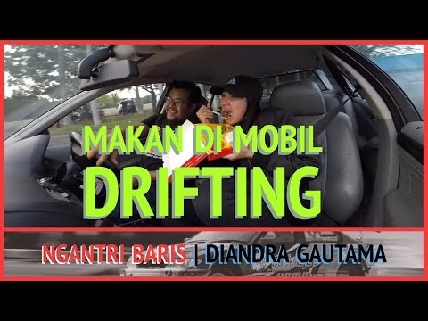 TANTANGAN MAKAN DI MOBIL DRIFTING w/ DIANDRA GAUTAMA