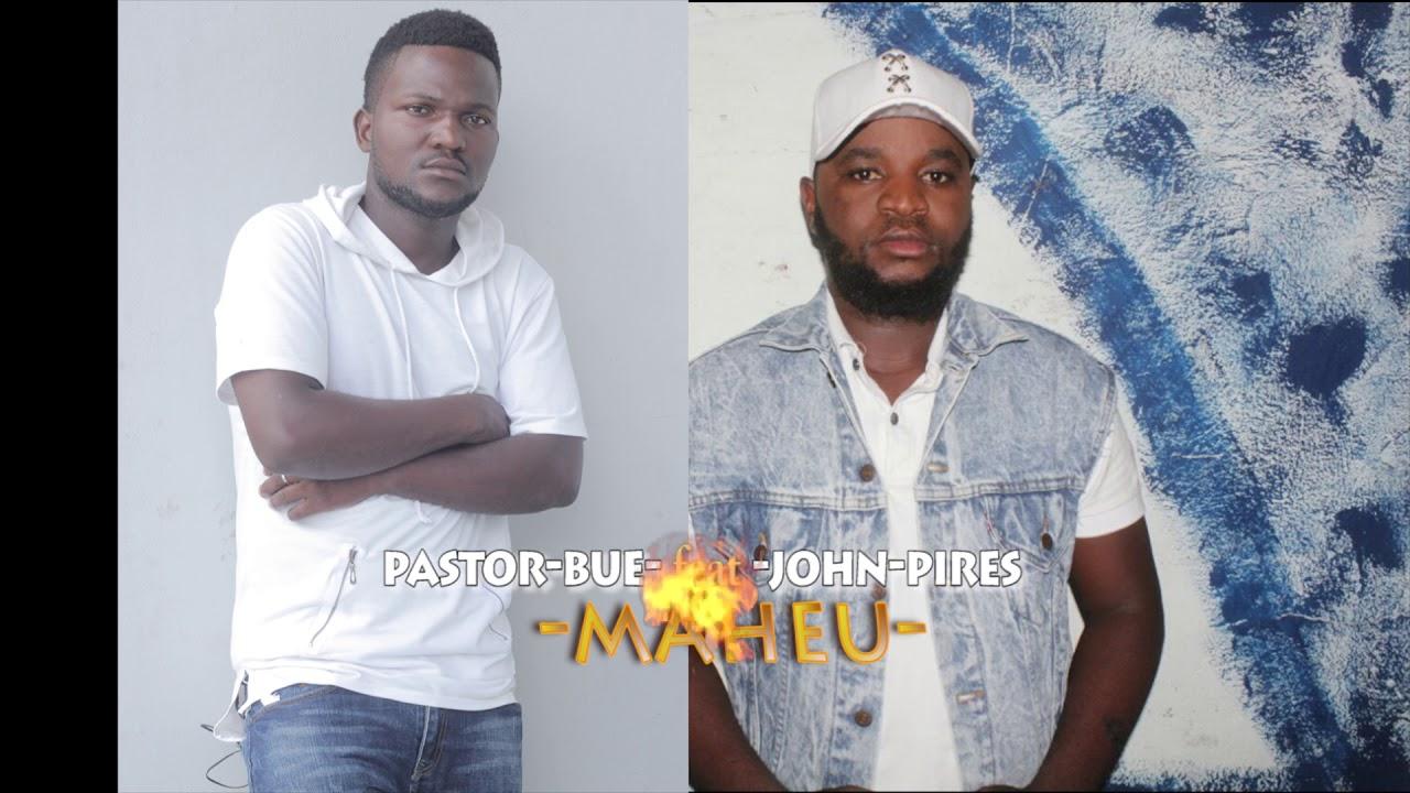 Pastor Bue feat John Pires - Maheu | Oficial Music 2018
