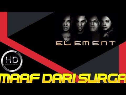Element - Maaf Dari Surga | HD Audio | Lirycs 2019