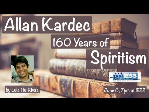 """Allan Kardec - 160 Years of Spiritism"" by Luis Hu Rivas"