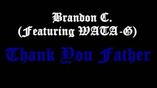 "Brandon C. (Featuring WATA-G)-""Thank You Father"""