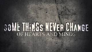"Of Hearts and Minds - Some Things Never Change (ft. Alex ""Cheeser"" Gael) [New Song 2012]"