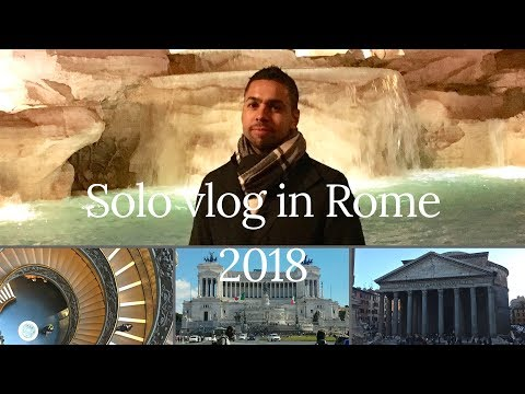 MY 4 DAY SOLO ROME TRIP/TRAVEL VLOG 1/JANUARY 2018