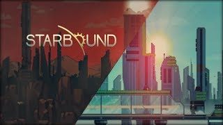 Starbound - Intergalactic Space Travel- First Playthrough #2
