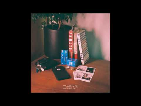 VACATIONS - Moving Out (Single)