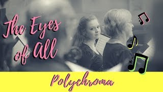 The Eyes Of All by Jean Berger - Performed by Polychroma