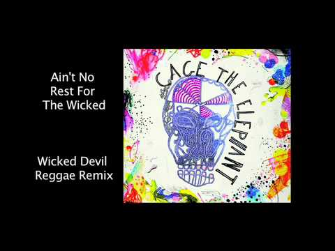 cage-the-elephant-ain-t-no-rest-for-the-wicked-devil-reggae-remix-cage-the-elephant