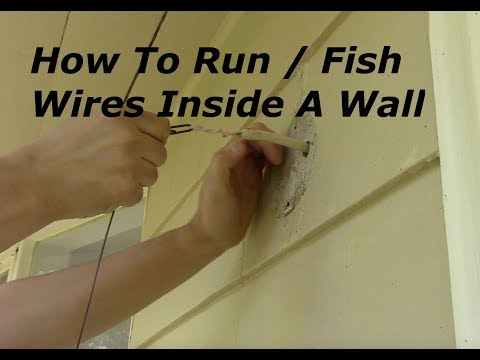 How To Run / Fish Electrical Wires Inside A Wall