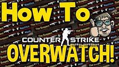 Voraussetzungen für Cs:Go Overwatch | Wie wird man Overwatcher ?