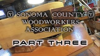 Sonoma County Woodworkers ~ Tom Ribbecke Presentation: PART THREE