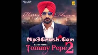 "New Punjabi Song 2014/2015 ""Tommy Pepe 2"" By Harry Dhanoa I Latest Punjabi Songs 2014/2015"