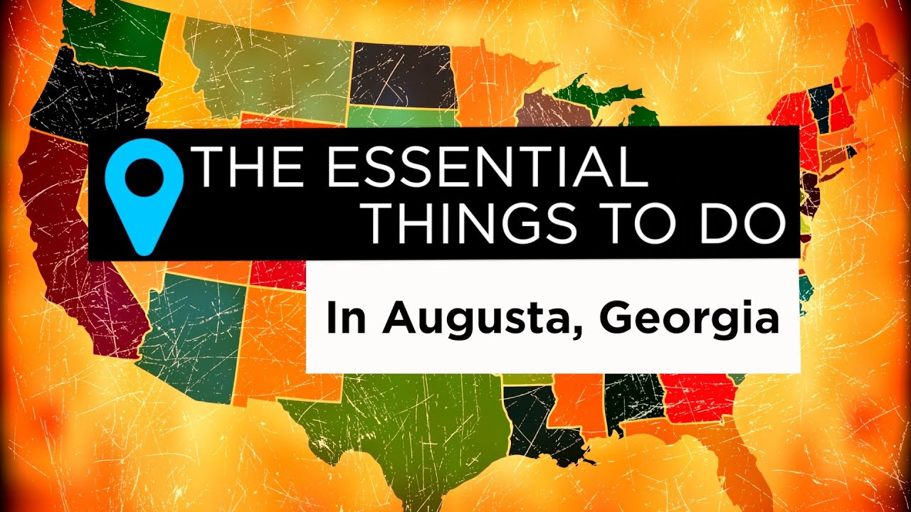 The Essential Things to Do in Augusta, Georgia