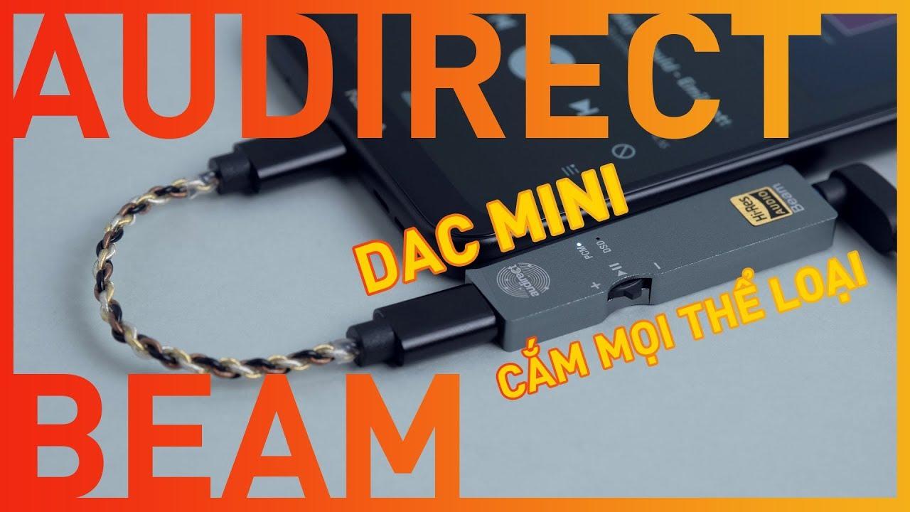 "[Audio Toys #26] Audirect Beam - DAC Mini ""buff"" âm thanh cho mọi thể loại!"