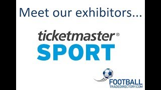 Meet out exhibitors .... Ticketmaster Sport