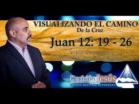Juan 12: 19-26  Visualizando el Camino de la Cruz