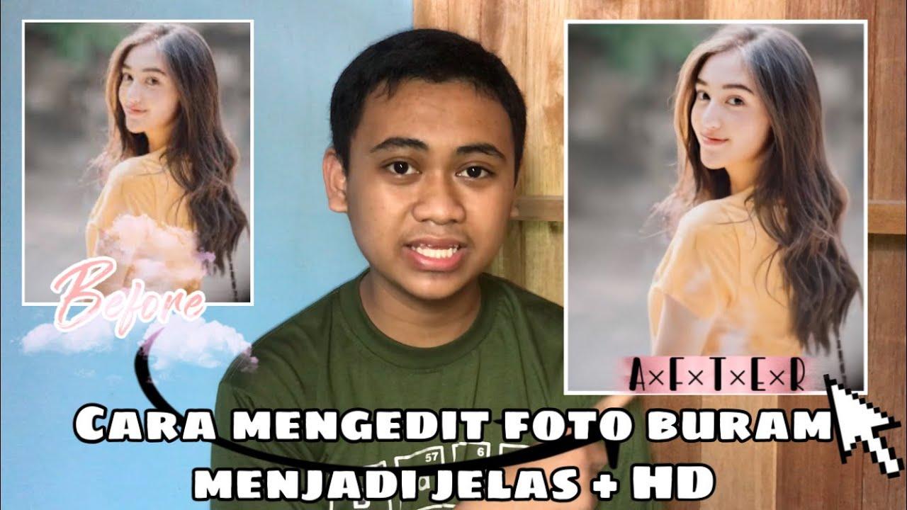 Cara Edit Foto Buram Menjadi Jernih Dan Hd Youtube