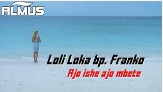Loli Loka bp. Franko - Ajo ishe ajo mbete (Official Lyrics Video)