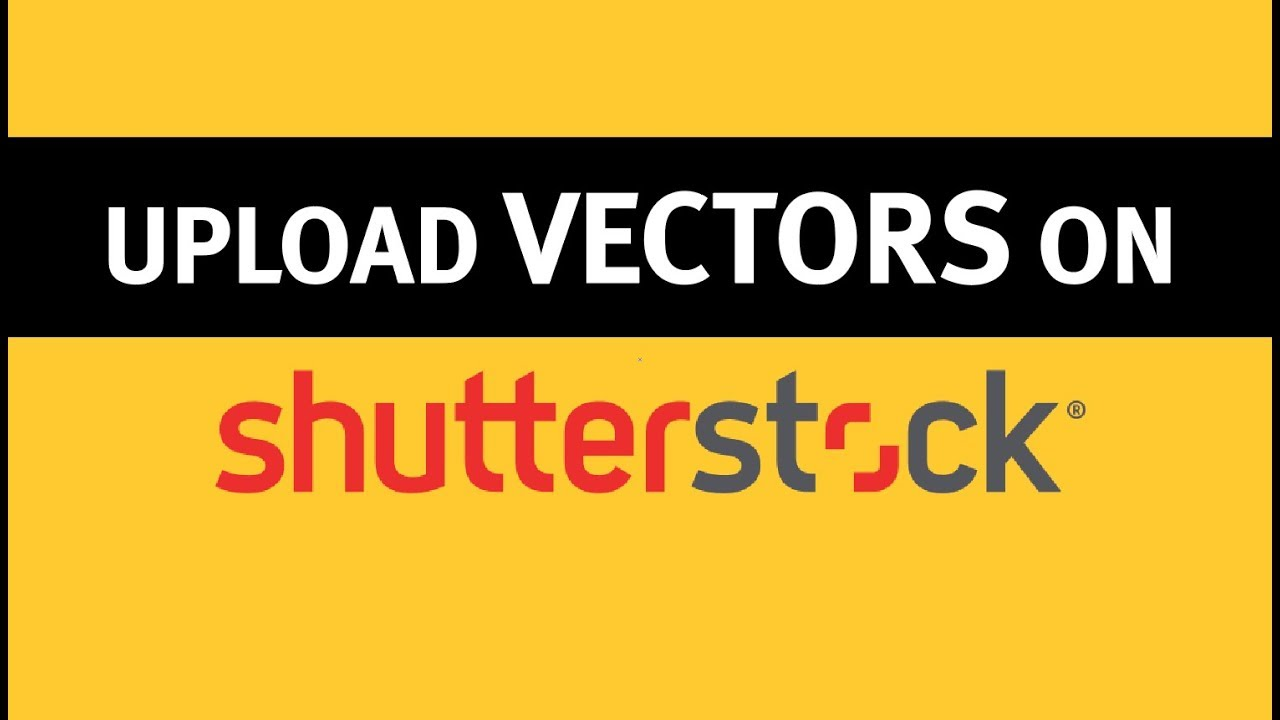 How to upload vector to ShutterStock 2018 I Giggstar
