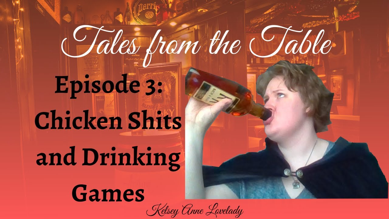 Tales from the Table // Episode 3 // Chicken Shits and Drinking Games