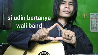 wali band - si udin bertanya - cover by miswo