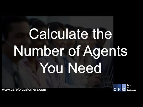 Call Center Management - Calculate the  # of agents you need