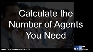 Call Center Management - Calculate the  # of agents you need. (Volume 1 of 2)