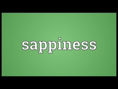 Sappiness Meaning