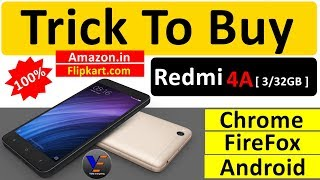 Trick To Buy Redmi 4A [ 3/32GB ] From Flipkart, amazon, mi.com   Trick Work On  Pc and Android