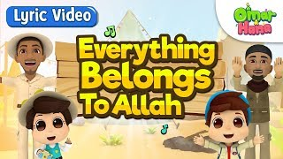 Everything Belongs to Allah - Omar and Hana [Official Lyrical Video]