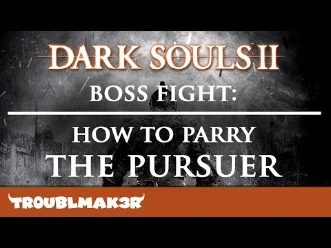 Dark Souls II Boss Fight: How To Parry The Pursuer